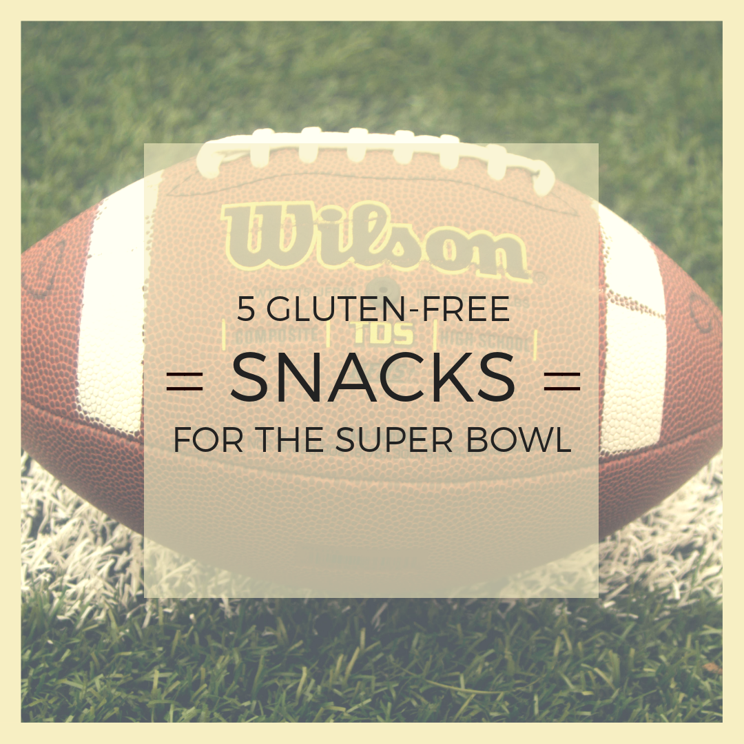 5 Gluten-Free Snacks for the Super Bowl