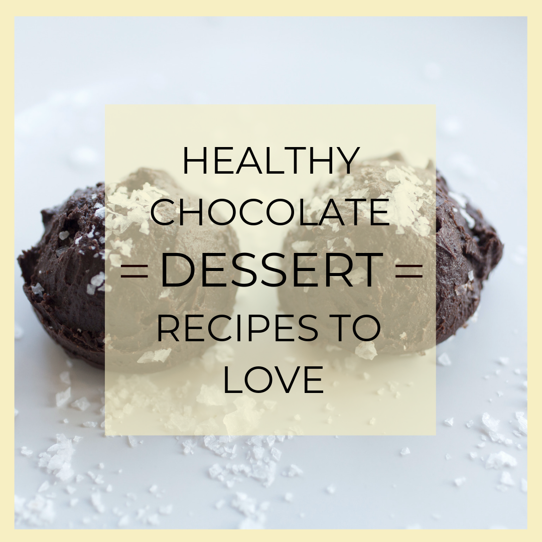 Healthy Chocolate Dessert Recipes to Love